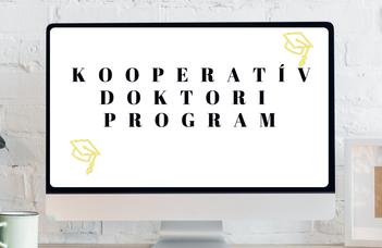 Kooperatív Doktori Program - A jelentkezés2021. augusztus 31-én zárul.